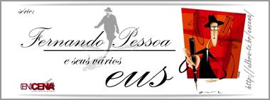 Fernando Pessoa e seus vários eus
