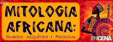 Mitologia Africana - Símbolos, Arquétipos e Psicologia