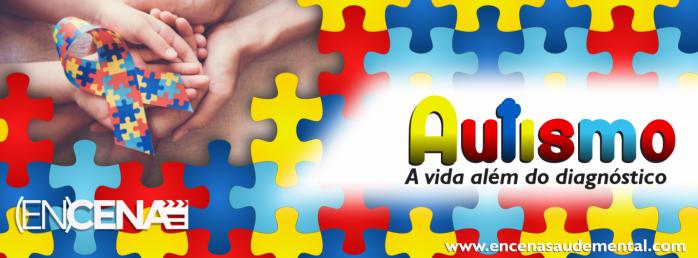Autismo: a vida além do diagnóstico