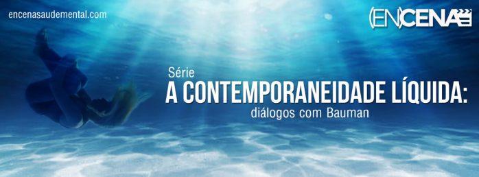 A Contemporaneidade Líquida: diálogos com Bauman